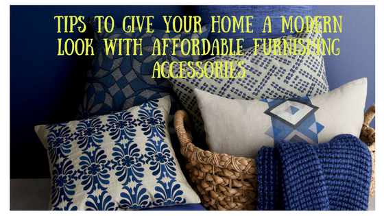 tips-to-give-your-home-a-modern-look-with-affordable-furnishing-accessories