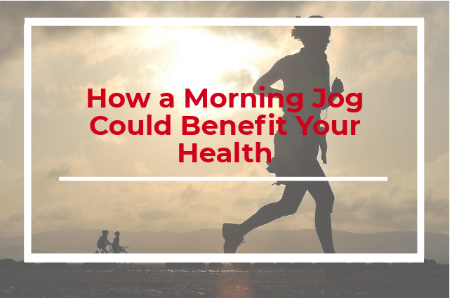 How a Morning Jog Could Benefit Your Health